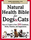 Biblia naturală de sănătate pentru câini și pisici: Ghidul tău A-Z pentru peste 200 de condiții, plante medicinale, vitamine și suplimente (Veterinarul natural)