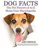 DOG FAPT: Pet Părinții A-To-Z Acasă Enciclopedia de îngrijire: Puppy la adulți, Boli și Prevenire, câine de formare, Îngrijire veterinară câine, primul ajutor, Medicina Holistică
