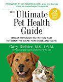 Ultimate Pet Sănătate Ghid: Nutriție Breakthrough și îngrijire integrativă pentru câini și pisici