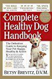 Manualul complet de câini sănătoși: ghidul definitiv pentru păstrarea animalelor fericite, sănătoase și active prin fiecare etapă a vieții
