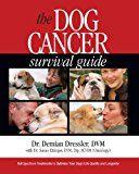 Ghidul de supraviețuire a cancerului de câine: Tratamente cu spectru complet pentru optimizarea câinelui