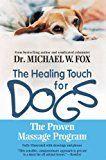 Vindecarea Touch pentru câini: Programul de masaj dovedit
