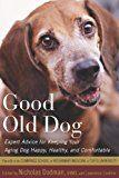 Câine vechi bun: Expert Sfaturi pentru păstrarea câinele de îmbătrânire fericit, sanatos și confortabil