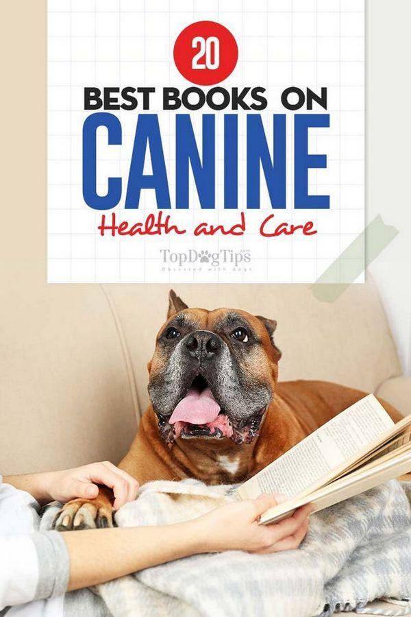 20 cele mai bune cărți de câini despre sănătatea și îngrijirea câinilor